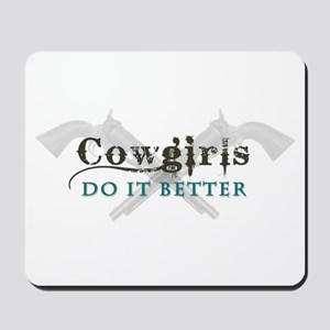 Cowgirls Do It Better Mousepad
