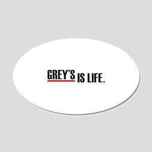 Grey's is life 22x14 Oval Wall Peel