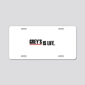 Grey's is life Aluminum License Plate