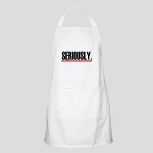 Seriously. Apron