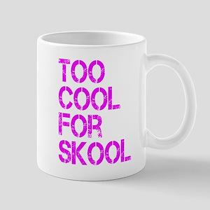 Too Cool For Skool Mug