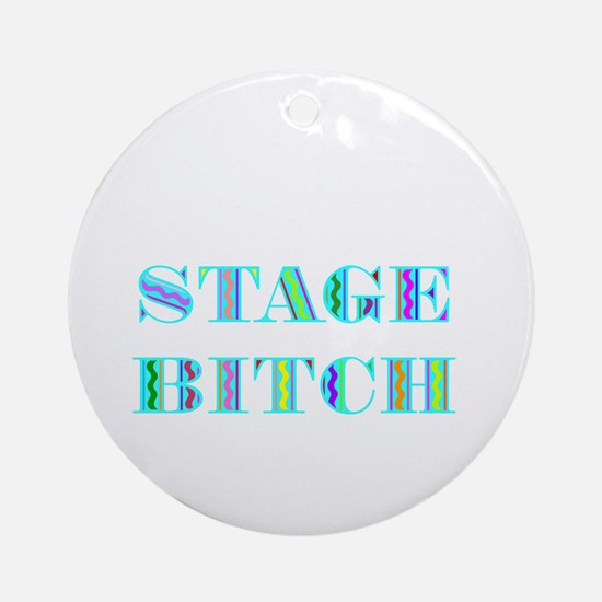 Stage Bitch Ornament (Round)