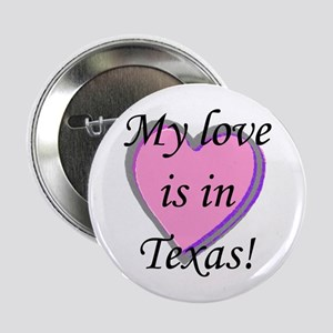 My Love's In Texas Button