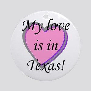 My Love's In Texas Ornament (Round)