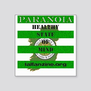 """Paranoia-Healthy State of Mind Square Sticker 3"""" x"""