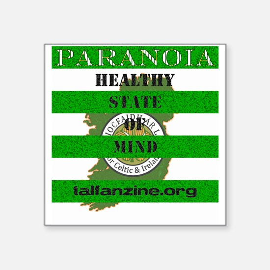 "Paranoia-Healthy State of Mind Square Sticker 3"" x"