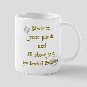 Show me your plank and I'll s Mug