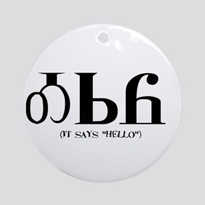 It says HelloBLACK Ornament (Round)