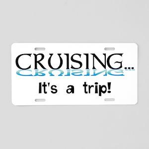 Cruising... its a trip! Aluminum License Plate