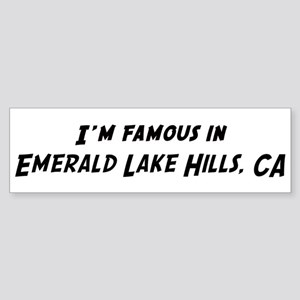 Famous in Emerald Lake Hills Bumper Sticker