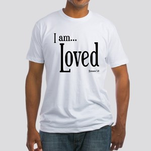 I am Loved Romans 5:8 Fitted T-Shirt