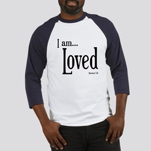 I am Loved Romans 5:8 Baseball Jersey