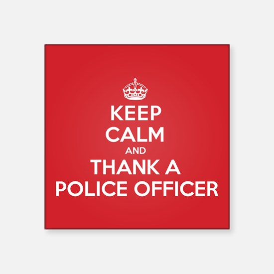 "K C Thank Police Officer Square Sticker 3"" x 3"""