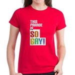 This Parade is So Gay! Women's Dark T-Shirt