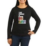 This Parade is So Gay! Women's Long Sleeve Dark T-