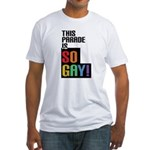 This Parade is So Gay! Fitted T-Shirt