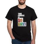 This Parade is So Gay! Dark T-Shirt