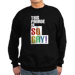 This Parade is So Gay! Sweatshirt (dark)