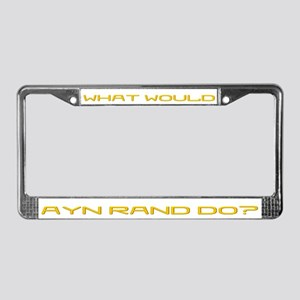 What Would Ayn Rand Do 12 License Plate Frame