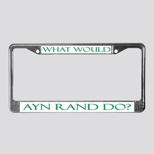 What Would Ayn Rand Do 10 License Plate Frame