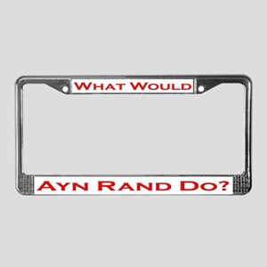 What Would Ayn Rand Do 6 License Plate Frame
