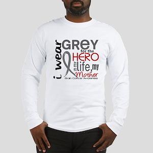 Hero in Life 2 Brain Cancer Long Sleeve T-Shirt