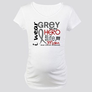 Hero in Life 2 Brain Cancer Maternity T-Shirt