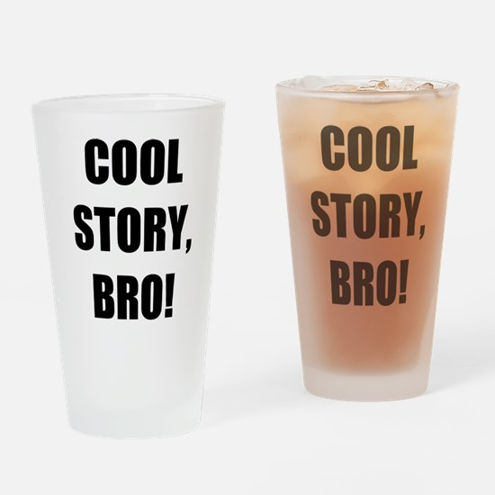 COOL STORY BRO Drinking Glass