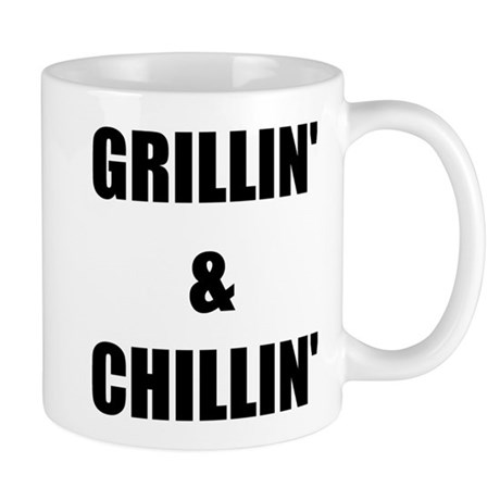 GRILLIN AND CHILLIN Mug