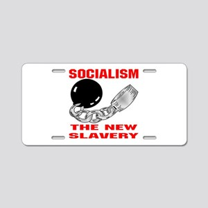 Socialism The New Slavery Aluminum License Plate
