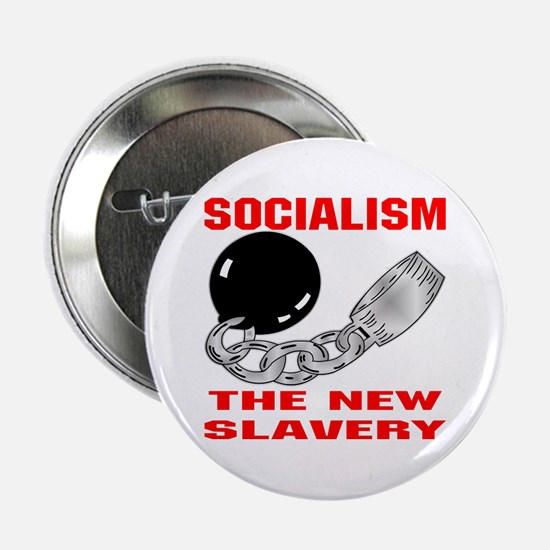 "Socialism The New Slavery 2.25"" Button"