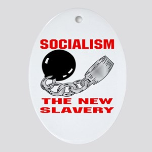 Socialism The New Slavery Ornament (Oval)