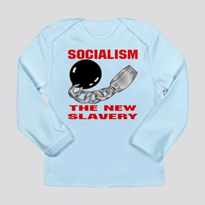 Socialism The New Slavery Long Sleeve Infant T-Shi