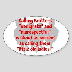 denigrate knitters Sticker (Oval)