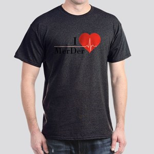 I love MerDer Dark T-Shirt