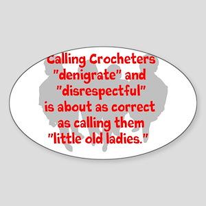 denigrate crocheters Sticker (Oval)