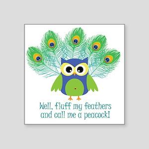 "ruffle-my-feathers Square Sticker 3"" x 3"""