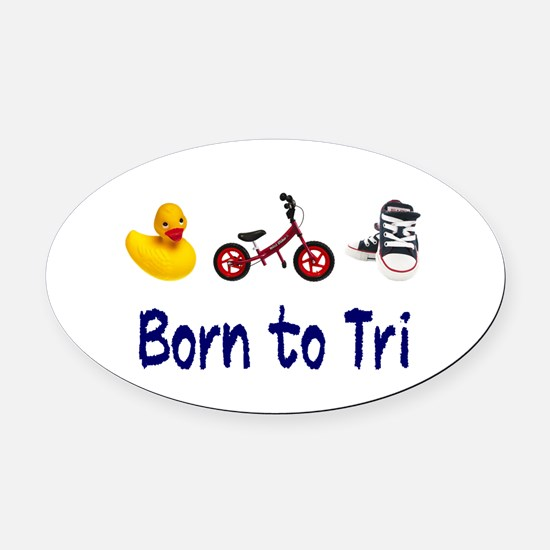 Born to Tri Oval Car Magnet