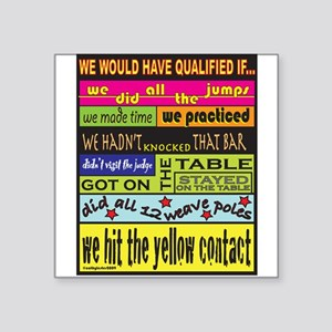 "wouldqualify Square Sticker 3"" x 3"""