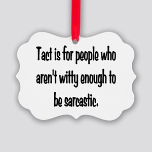 Tact Sarcasm Picture Ornament