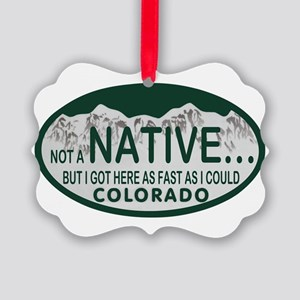 Not a Native Colo License Plate Picture Ornament