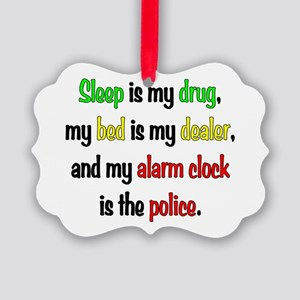 Sleep is my drug Picture Ornament