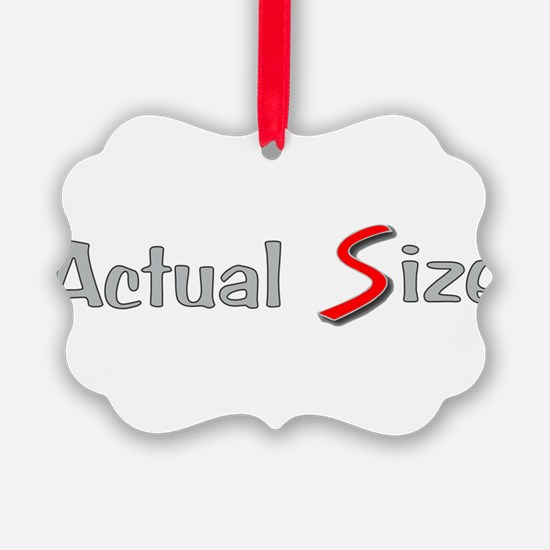 Actual Size Ornament