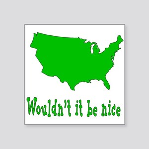 """Wouldn't it be nice Square Sticker 3"""" x 3"""""""