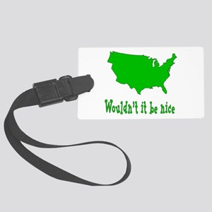 Wouldn't it be nice Large Luggage Tag