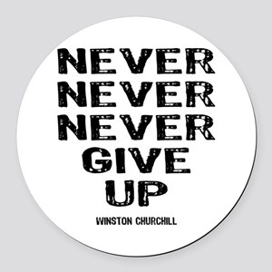 Never Give Up Round Car Magnet