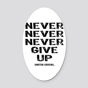 Never Give Up Oval Car Magnet