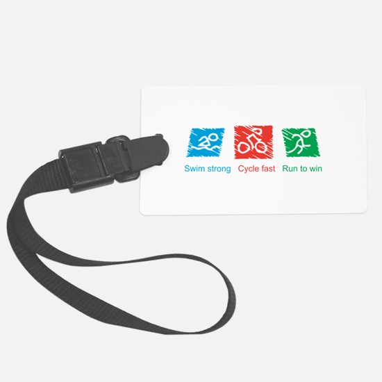 Swim Strong, Cycle Fast, Run to Win Luggage Tag