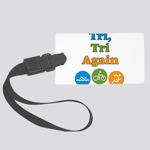 tri, tri again Large Luggage Tag