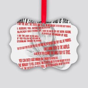 What if Jesus is truth Picture Ornament